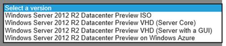 Windows Server 2012 R2 Önizleme İçin İndirme Yöntemleri