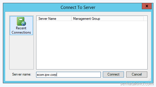SCOM Operations Console - Uzak Sunucuya Bağlantı